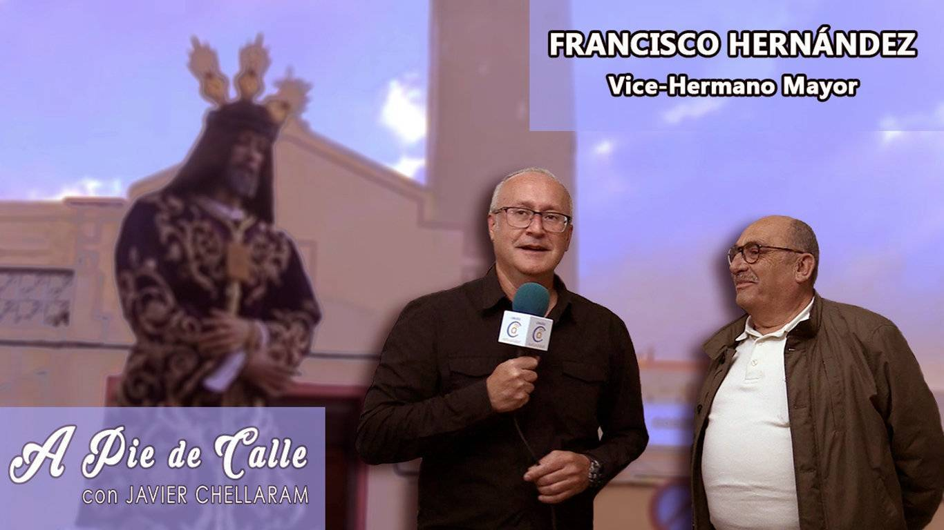 A Pie de Calle - Francisco Hernández (vice Hermano Mayor Medinaceli)