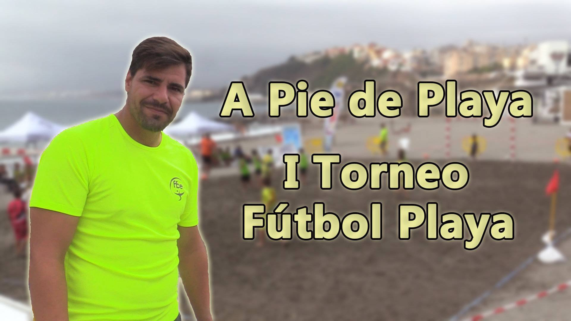 A Pie de Playa - I Torneo Fútbol Playa